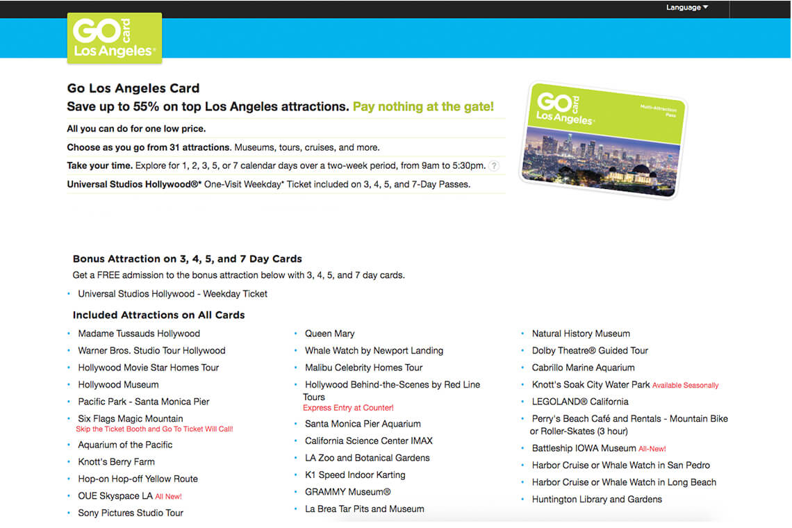 Los Angeles 3 Day Go Card includes Universal Studios Hollywood Ticket Los Angeles Go Card can be used for admission to Universal Studios on any day but must be redeemed at the gate by pm.